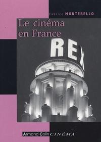 Fabrice Montebello - Le cinéma en France - Depuis les années 1930.