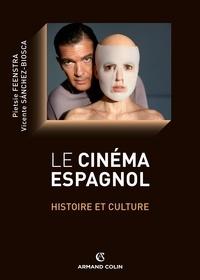 Vicente Sanchez-Biosca et Pietsie Feenstra - Le cinéma espagnol - Histoire et culture.