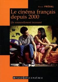 René Prédal - Le cinéma français depuis 2000 - Un renouvellement incessant.