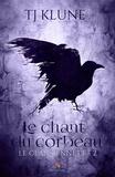 T.J. Klune - Le clan Bennett Tome 2 : Le chant du corbeau.