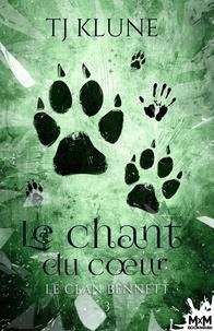 TJ Klune - Le clan Bennett Tome 3 : Le chant du coeur.