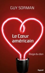 Guy Sorman - Le coeur américain - Eloge du don.