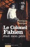 Monique Georges - Le colonel Fabien était mon père.