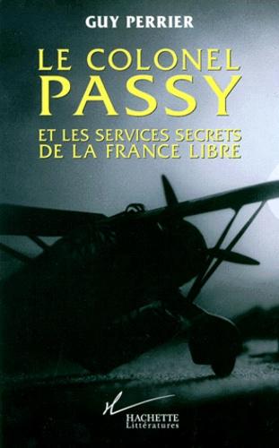 Le colonel Passy et les services secrets de la France libre