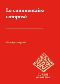 Véronique Anglard - Le commentaire composé.
