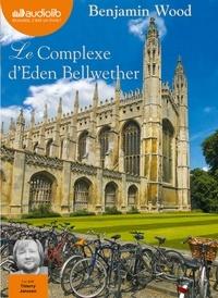 Benjamin Wood - Le complexe d'Eden Bellwether. 2 CD audio MP3