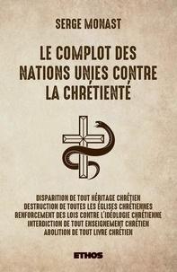Serge Monast - Le complot des Nations Unies contre la chrétienté.