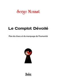 Serge Monast - Le complot dévoilé - Plan du chaos et du marquage de l'humanité.