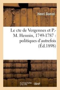 Henri Doniol - Le comte de Vergennes et P.-M. Hennin 1749-1787 : politiques d'autrefois.