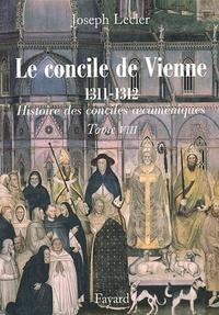 Joseph Leclerc - Le concile de Vienne 1311.