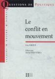 Michel Wieviorka et Guy Groux - Le conflit en mouvement. suivi de Débat avec Michel Wieviorka.
