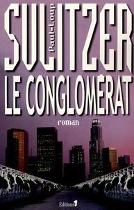 Paul-Loup Sulitzer - Le conglomérat.