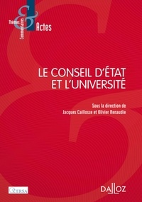 Jacques Caillosse et Olivier Renaudie - Le Conseil d'Etat et l'université.
