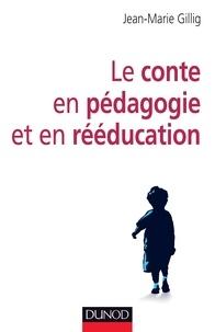 Jean-Marie Gillig - Le conte en pédagogie et en réeducation.
