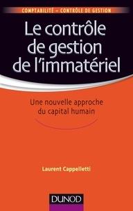 Laurent Cappelletti - Le contrôle de gestion de l'immatériel - Une nouvelle approche du capital humain.