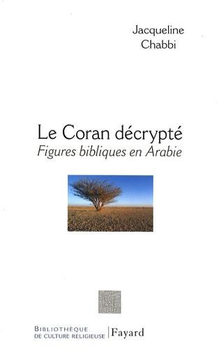 Le coran décrypté. Figures bibliques en Arabie