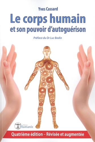 Le corps humain et son pouvoir d'autoguérison 4e édition revue et augmentée