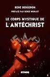 Rene Bergeron - Le corps mystique de l'antéchrist.