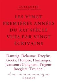 Charles Dantzig - Le courage N° 6 : Les vingt premières années du XXIe siècle vues par vingt écrivains.
