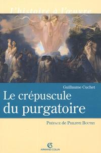 Guillaume Cuchet - Le crépuscule du purgatoire.