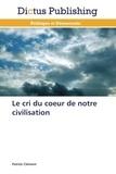 Patrick Clément - Le cri du coeur de notre civilisation.