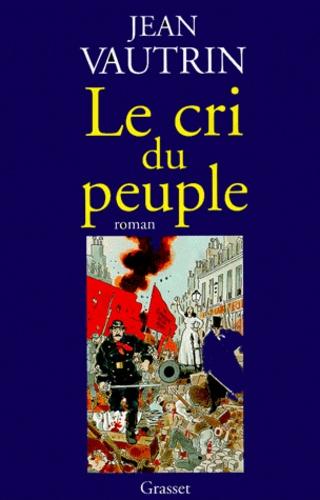 Jean Vautrin - Le cri du peuple.