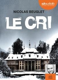 Nicolas Beuglet - Le cri. 2 CD audio MP3