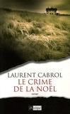 Laurent Cabrol - Le crime de la Noël.