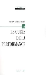 Alain Ehrenberg - Le culte de la performance.