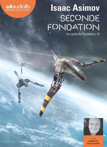 Le cycle de Fondation Tome 3 Seconde fondation -  avec 1 CD audio MP3