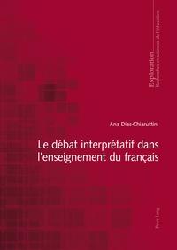 Ana Dias-Chiaruttini - Le débat interprétatif dans l'enseignement du français.