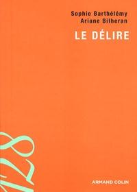 Sophie Barthélémy et Ariane Bilheran - Le délire.