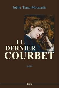 Joëlle Tiano-Moussafir - Le dernier Courbet.