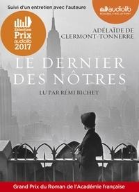 Adelaïde de Clermont-Tonnerre - Le dernier des nôtres. 2 CD audio MP3