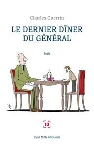 Charles Guerrin - Le dernier dîner du Général.