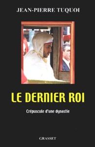 Le dernier roi. - Crépuscule dune dynastie.pdf