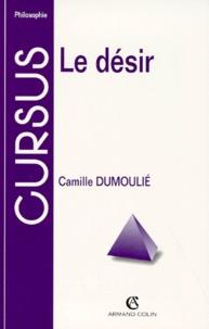 Camille Dumoulié - Le désir.