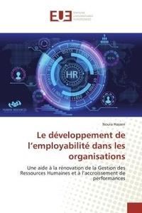 Noura Hassen - Le développement de l'employabilité dans les organisations - Une aide à la rénovation de la Gestion des Ressources Humaines et à l'accroissement de performances.