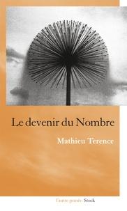 Mathieu Terence - Le devenir du nombre.