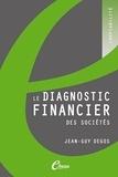 Jean-Guy Degos - Le diagnostic financier des sociétés.