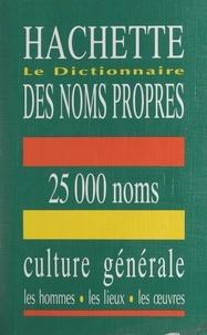 Hachette et Marc Moingeon - Le dictionnaire des noms propres Hachette.