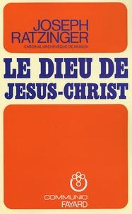 Benoît XVI - Le Dieu de Jésus-Christ - Méditations sur Dieu-Trinité.