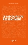 Louis Godbout - Le discours du ressentiment.