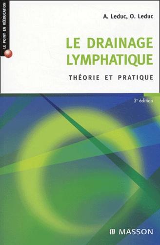 Albert Leduc et Olivier Leduc - Le drainage lymphatique - Théorie et pratique.