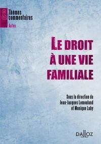 Jean-Jacques Lemouland et Monique Luby - Le droit à une vie familiale.