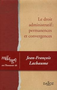 Eric Agostini et Emmanuel Aubin - Le droit administratif Permanences et convergences - Mélanges en l'honneur de Jean-François Lachaume.