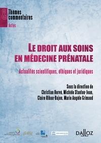 Christian Hervé et Michèle Stanton-Jean - Le droit aux soins en médecine prénatale - Actualités scientifiques, éthiques et juridiques.
