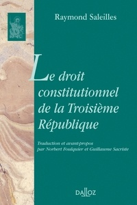 Raymond Saleilles - Le droit constitutionnel de la Troisième République.