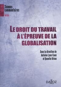 Quentin Urban et Antoine Lyon-Caen - Le droit du travail à l'épreuve de la globalisation.