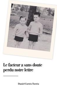 Daniel Cortés-Torréa - Le facteur a sans doute perdu notre lettre.